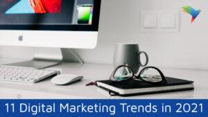 11 Digital Marketing Trends in 2021 1