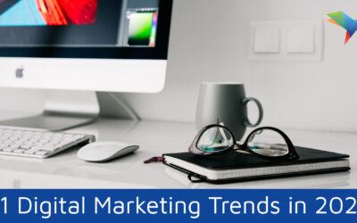 11 Digital Marketing Trends in 2021